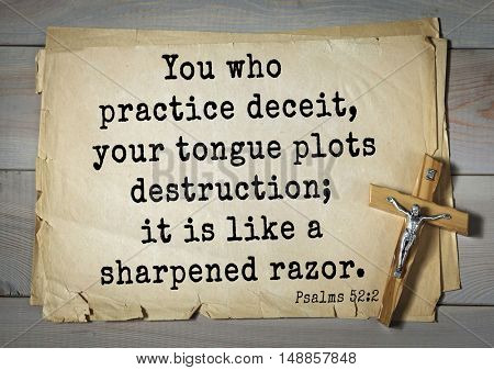 TOP-1000.  Bible verses from Psalms.You who practice deceit, your tongue plots destruction; it is like a sharpened razor.