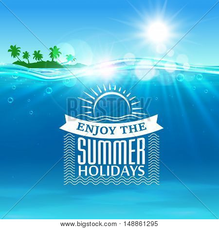Summer holiday. Background with ocean, tropical palm island, shining sun, water waves elements. Vector placard for travel advertising agency, flyer, greeting card, hotel, resort poster