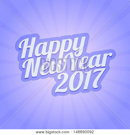 Happy New Year 2017 vector illustration for greeting card, web projects or for print. Calligraphic font with rays.