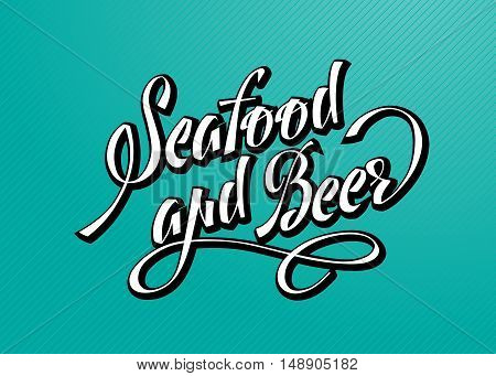 Brush pen lettering composition calligraphy. seafood and beer. Vector illustration on a turquoise background.
