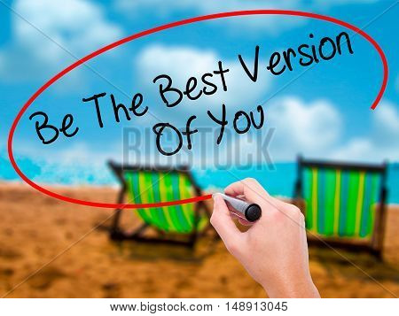 Man Hand Writing Be The Best Version Of You With Black Marker On Visual Screen