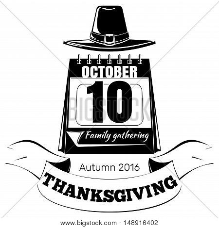 Thanksgiving design (Canada). Calendar with festive date and pilgrim hat. Autumn 2016. 10th October. Vector illustration isolated on white background