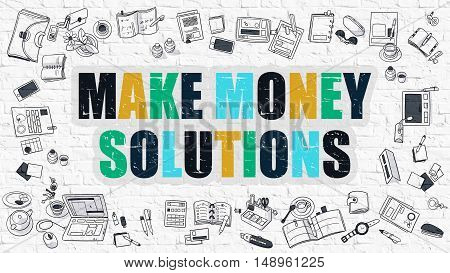 Make Money Solutions Concept. Make Money Solutions Drawn on White Wall. Make Money Solutions Concept. Make Money Solutions Drawn on White Wall.