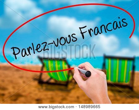 Man Hand Writing Parlez-vous Fran�§ais?(do You Speak French? In French)  With Black Marker On V