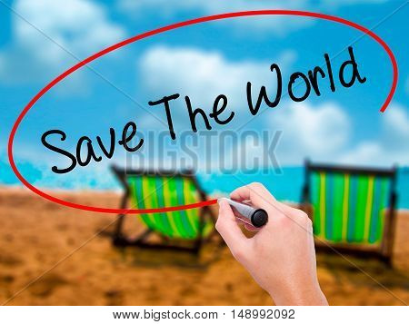 Man Hand Writing Save The World With Black Marker On Visual Screen.