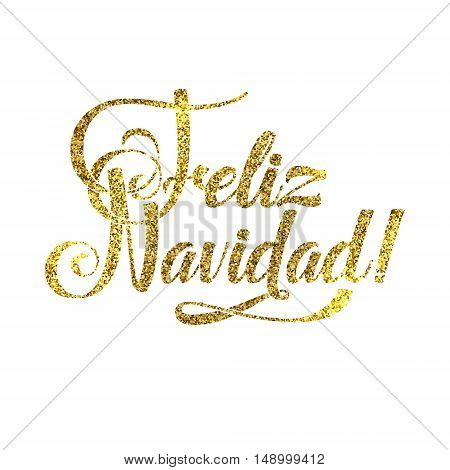 Gold Spanish Merry Christmas Card. Golden Shiny Glitter. Calligraphy Greeting Poster Tamplate. Isolated White Background Glowing Illustration