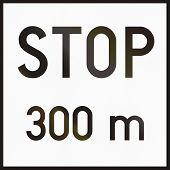 Hungarian supplementary road sign - Stop in 300 meters. poster