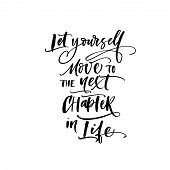 Let yourself move to the next chapter in life postcard. Motivational quote. Ink illustration. Modern brush calligraphy. Isolated on white background. poster