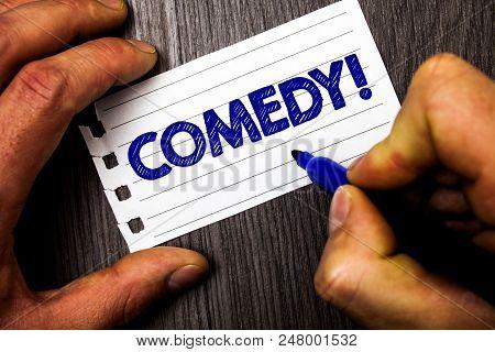 Writing Note Showing  Comedy Call. Business Photo Showcasing Fun Humor Satire Sitcom Hilarity Joking