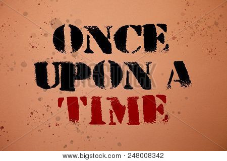 Handwriting Text Writing Once Open A Time. Concept Meaning Telling Story Fairytale Story Historical