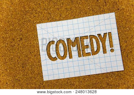 Text sign showing Comedy Call. Conceptual photo Fun Humor Satire Sitcom Hilarity Joking Entertainment Laughing Cork background notebook paper ideas messages thoughts to do list remember poster