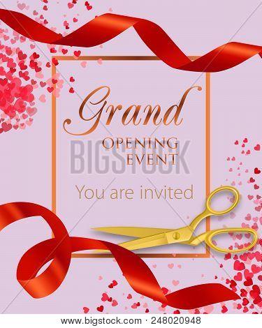 Grand Opening Event Lettering With Heart Confetti And Red Ribbons. Opening Event Invitation Design.