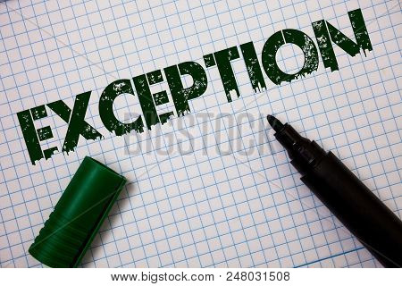 Word writing text Exception. Business concept for Person or thing that is excluded from general statement Different Ideas messages grunge squared notebook page paper open marker inspiration poster
