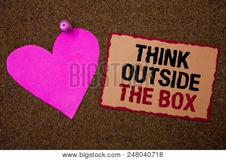 Conceptual Hand Writing Showing Think Outside The Box. Business Photo Showcasing Thinking Of New And