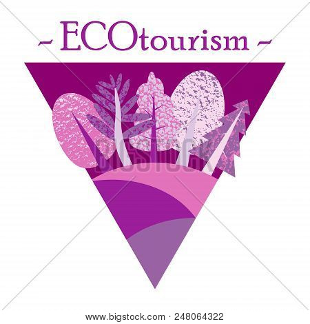 Flat Illustration In The Form Of A Triangle With The Wood. Ecotourism.