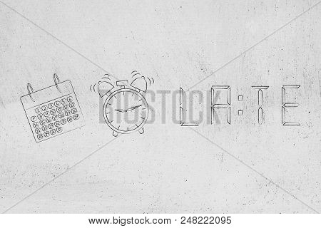 time and hurry conceptual illustration: Late text in digital watch style next to calendar and alarm icons poster