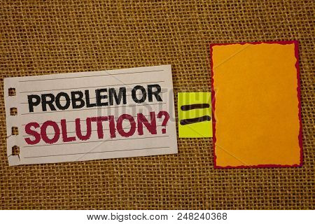 Handwriting Text Writing Problem Or Solution Question. Concept Meaning Think Solve Analysis Solving