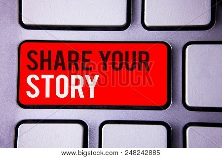 Word writing text Share Your Story. Business concept for Experience Storytelling Nostalgia Thoughts Memory Personal White Text two words red tab key button press computer keyboard work poster