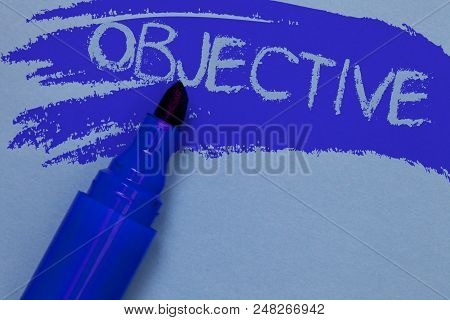Writing Note Showing Objective. Business Photo Showcasing Goal Planned To Be Achieved Desired Target