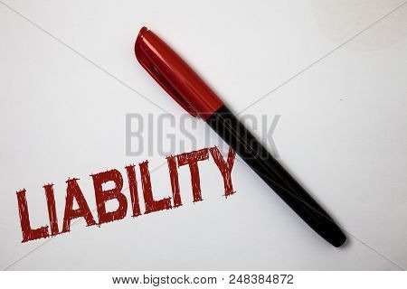 Writing Note Showing Liability. Business Photo Showcasing State Of Being Legally Responsible For Som