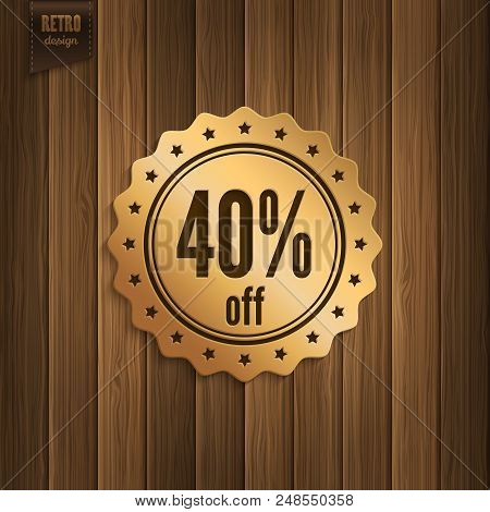 Forty Percent Offer. Discount Badge, Label On Wooden Background.