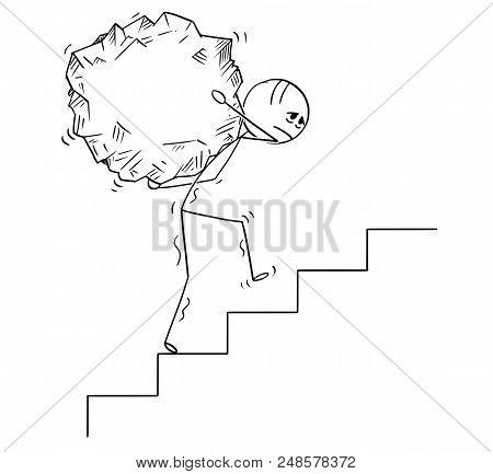 Cartoon Stick Drawing Conceptual Illustration Of Man Or Businessman Carrying Big Piece Of Rock Upsta