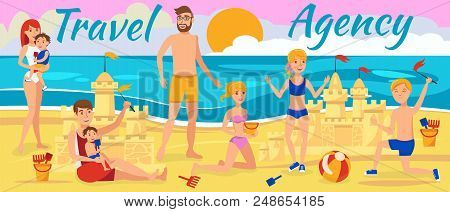 Happy Family Resting On Beach. Active Rest In Sand. Friends Build Castl Sand. Big Company Friends On