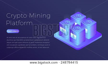 Crypto Mining. Isometric Illustration Of Cryptocurrency Bitcoin Mining Farm. Modern Crypto Mining He