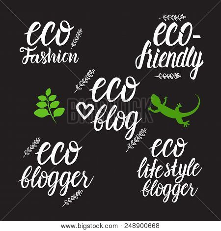 Set Eco Fashion, Blogger, Eco Friendly, Eco Life Style Blog Inscription Lettering. Vector Illustrati