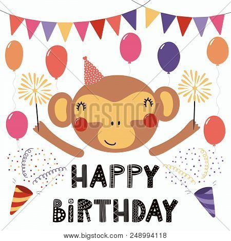 Hand Drawn Birthday Card With Cute Funny Monkey In A Party Hat, Bunting, Poppers, Balloons, Sparkler