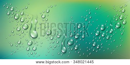 Water Rain Drops Or Condensation Over Blurred Green Nature Background Beyond The Window, Realistic T