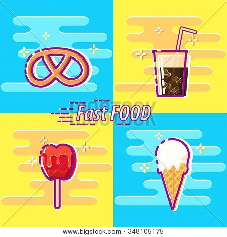 Set Of Colorful Fast Food Icons: Pretzel, Soda, Toffee Apple, Ice Cream.