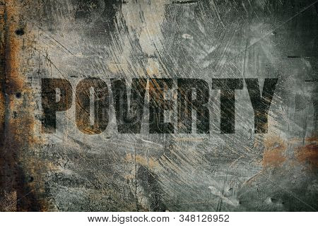 Poverty written on messy steel background