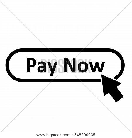 Pay Now Icon On White Background. Flat Style. Pay Now Button For Your Web Site Design, Logo, App, Ui