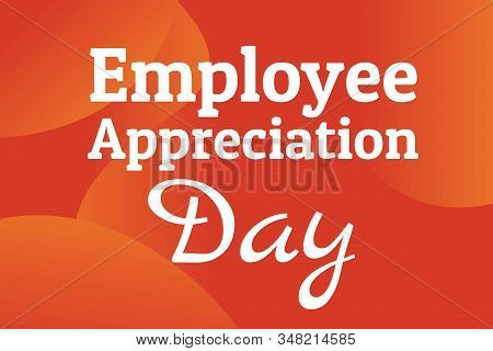 Employee Appreciation Day Concept. First Friday In March. Holiday Concept. Template For Background,