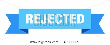 Rejected Ribbon. Rejected Isolated Sign. Rejected Banner