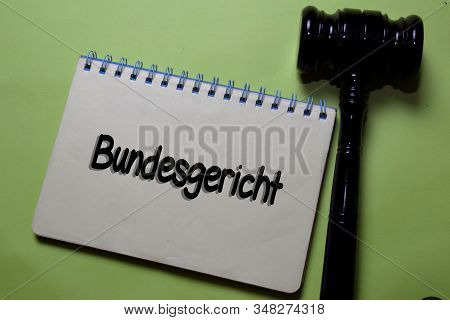 Bundesgericht Write On A Book With Gavel Isolated On Office Desk. German Language It Means Supreme C