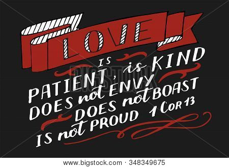 Hand Lettering With Bible Verse Love Is Patient, Kind On Black Background.