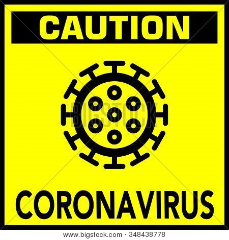 Yellow Sign With The Logo And The Inscription Coronavirus.