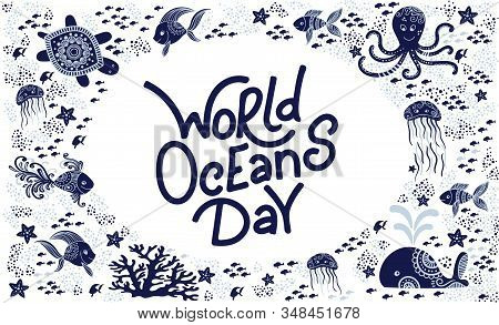 World Oceans Day. Sea Animals. Cute Jellyfish, Whale, Octopus, Starfish, Turtles And Hand Drawn Lett