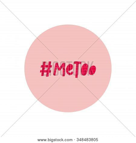 Me Too Hashtag Support Symbol Sticker Girl Power Quote Feminist Lettering Graphic Design Typography