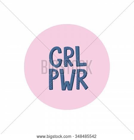 Girl Power Circle Round Sticker Quote Feminist Lettering Inspiration Graphic Design Typography Symbo