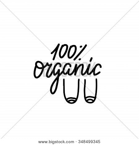 100 Percent Organic - Funny Boobs Saying. Feminist Funny Lettering Quote. Joke Motivation Saying For