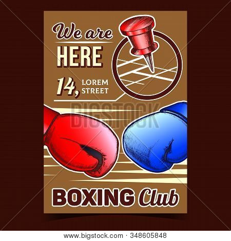 Boxing Club Map Location Advertising Poster Vector. Boxing Gloves Protect Sport Wear And Gps Pin. En