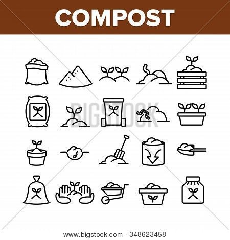 Compost Ground Soil Collection Icons Set Vector. Agricultural Organic Compost In Bag And Cart, Growi