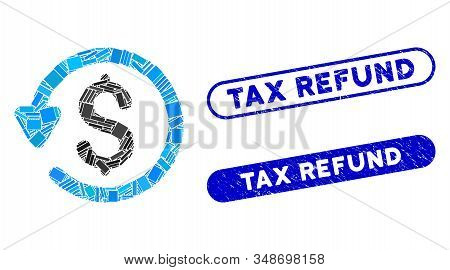 Mosaic Refund And Distressed Stamp Watermarks With Tax Refund Phrase. Mosaic Vector Refund Is Create