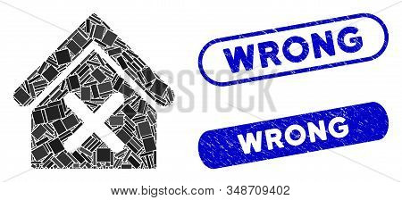 Mosaic Wrong House And Distressed Stamp Seals With Wrong Text. Mosaic Vector Wrong House Is Designed