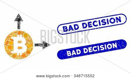 Mosaic Bitcoin Fork And Rubber Stamp Seals With Bad Decision Phrase. Mosaic Vector Bitcoin Fork Is D