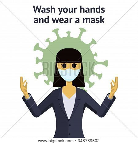 Asian Woman In Medical Mask Is Protected From The Virus. The Inscription Wash Your Hands And Wear A