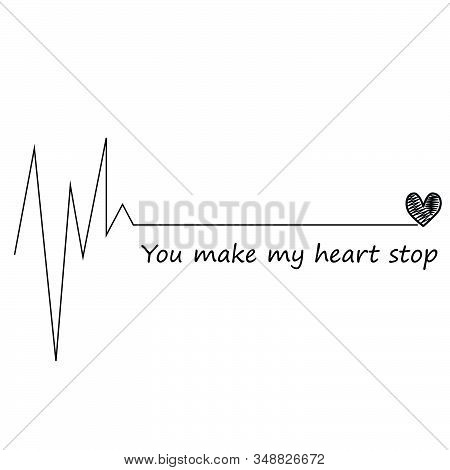 You Make My Heart Stop, Happy Valentines Day, Valentines Day Holiday Typography For Print, Postcard,